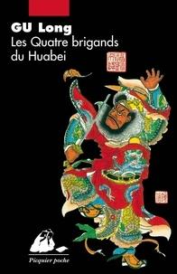 Long Gu - Les quatre brigands du Huabei.
