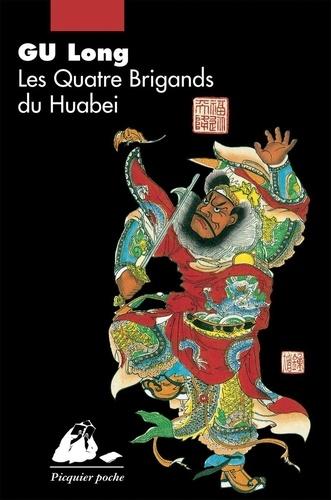 Les quatre brigands du Huabei. Roman d'aventures