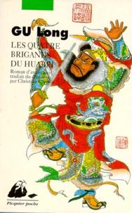 Long Gu - Les quatre brigands du Huabei - Roman d'aventures.