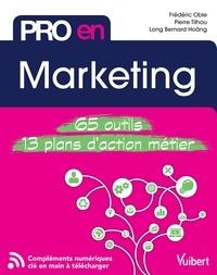 Long Hoang et Pierre Tilhou - Pro en... Marketing - 65 outils - 13 plans d'action.