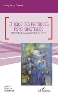 Long Pham Quang - Ethique des pratiques psychomotrices - Eléments d'une philosophie du corps.