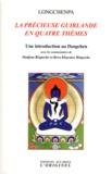Longchenpa - La précieuse guirlande en quatre thèmes - Une Introduction au Dzogchen.