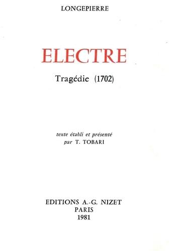 Longepierre hilaire-bernard De et Tomoo Tobari - Électre - Tragédie (1702).