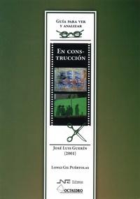 Longi Gil Puértolas - En construcción - José Luis Guerin (2001).