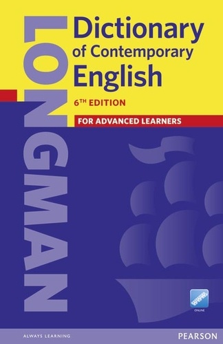 Longman - Longman Dictionary of Contemporary English For Advanced Learners.
