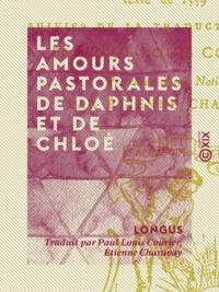 Longus et Jacques Amyot - Les Amours pastorales de Daphnis et de Chloé.