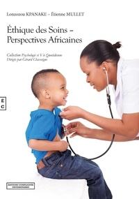 Lonzozou Kpanake et Etienne Mullet - Ethique des soins - Perspectives africaines.