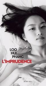 Loo Hui Phang - L'imprudence.