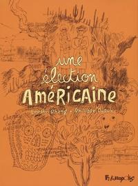 Loo Hui Phang et Philippe Dupuy - Une élection américaine.