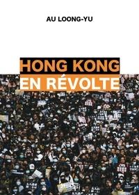 Loong-Yu Au - Hong Kong en révolte.