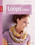 Loops häkeln - Schlauchschals, Kragen und mehr.
