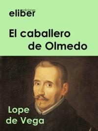 Lope de Vega - El caballero de Olmedo.