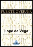 Lope De Vega - Fuente Ovejuna.