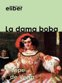 Lope De Vega - La dama boba.