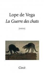 Lope de Vega - La guerre des chats.