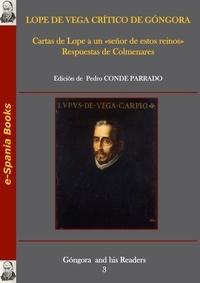 Lope Vega de et Diego de Colmenares - Lope de Vega crítico de Góngora - Cartas de Lope a un «señor de estos reinos». Respuestas de Colmenares.