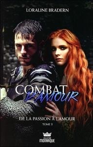 Loraline Bradern - Combat d'amour Tome 3 : De la passion à l'amour.