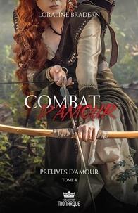 Loraline Bradern - Combat d'amour  : Preuves d'amour.