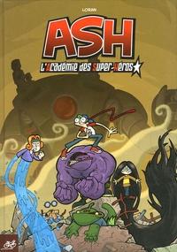 Loran - ASH Tome 1 : L'Académie des Super-Héros.