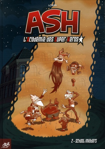 Loran - ASH Tome 2 : School Invaders.