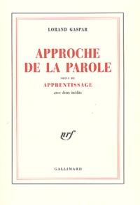 Lorand Gaspar - Approche de la parole suivi de Apprentissage - Frontispice par Henri Michaux.