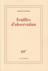 Lorand Gaspar - Feuilles d'observation.