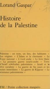 Lorand Gaspar - Histoire de la Palestine - Des origines à 1977.