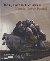 Lórand Hegyi - Iles jamais trouvées - Edition bilingue français-anglais.