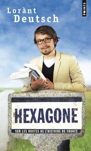 Lorànt Deutsch - Hexagone - Sur les routes de l'histoire de France.