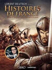 Lorànt Deutsch et Sylvain Runberg - Histoires de France Tome 1 : XVIe siècle - François 1er et le connétable de Bourbon.
