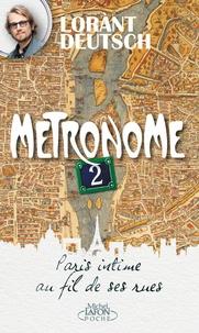 Lorànt Deutsch - Métronome 2 - Paris intime au fil de ses rues.