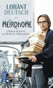 Lorànt Deutsch et Emmanuel Haymann - Métronome - L'histoire de France au rythme du métro parisien.