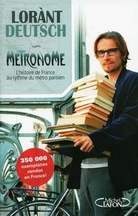 Lorànt Deutsch - Métronome - L'histoire de France au rythme du métro parisien.