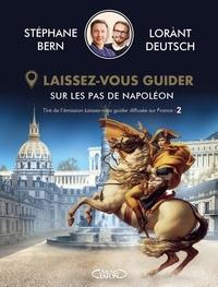Lorànt Deutsch et Stéphane Bern - Sur les pas de Napoléon - Laissez-vous guider.