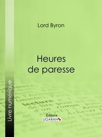 Lord Byron et  Benjamin Laroche - Heures de paresse.