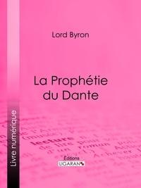 Lord Byron et  Benjamin Laroche - La Prophétie du Dante.
