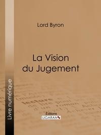 Lord Byron et  Benjamin Laroche - La Vision du Jugement.