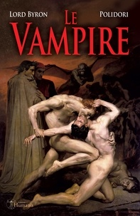 Lord Byron - Le vampire - les origines du mythe - seconde edition.