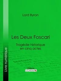 Lord Byron et  Benjamin Laroche - Les Deux Foscari - Tragédie historique en cinq actes.
