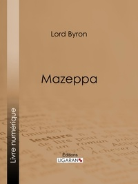 Lord Byron et  Benjamin Laroche - Mazeppa.