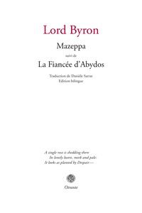 Lord Byron - Mazeppa - Suivi de La fiancée d'Abydos.