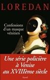 Loredan - Confessions d'un masque vénitien.