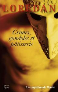 Loredan - Crimes, gondoles et pâtisserie - Les mystères de Venise.