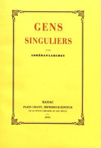 Lorédan Larchey - Gens singuliers.