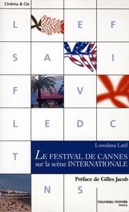 Loredana Latil - Le festival de Cannes sur la scène internationale.