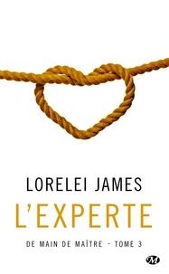 Lorelei James - De main de maître Tome 3 : L'experte.