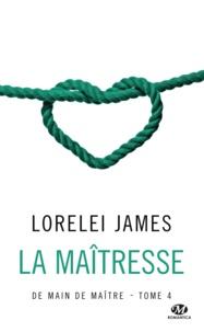 Lorelei James - De main de maître Tome 4 : La maîtresse.