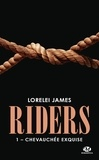 Lorelei James - Riders Tome 1 : Chevauchée exquise.