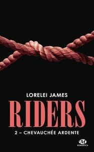 Lorelei James - Riders Tome 2 : Chevauchée ardente.