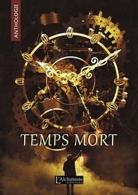 Google télécharger des ebooks gratuits kindle Temps Mort : L'Anthologie (recueil complet) ePub (French Edition)